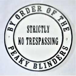 Cast Iron Peaky Blinders sign - No Trespassing