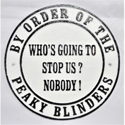 Peaky Blinders Sign - Who's Going To Stop Us?